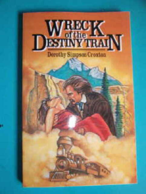 Train ride to western adventure in this novel, WRECK OF THE DESTINY TRAIN