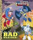 Little Golden Book: Bad Weather! (DC Super Friends) by Frank Berrios (2014, Picture Book)
