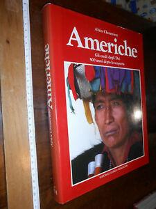 LIBRO: Alain Cheneviere AMERICHE GLI EREDI DEGLI DEI 500 ANNI DOPO 1990 Mondador
