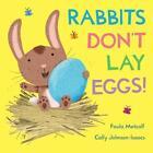 Rabbits Don't Lay Eggs! von Paula Metcalf (2014, Taschenbuch)