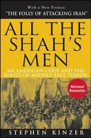 All The Shah`s Men: An American Coup And The Roots Of Middle East Terror By Step on sale