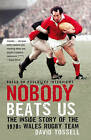 Nobody Beats Us: The Inside Story of the 1970s Wales Rugby Team by David Tossell (Paperback, 2010)
