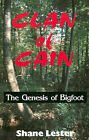 Clan of Cain: The Genesis of Bigfoot by Shane Lester (Paperback, 2001)