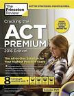 Cracking the Act Premium Edition: 2016 Edition by Princeton Review (Paperback, 2016)