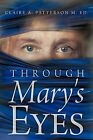 Through Mary's Eyes by Claire A. Patterson M. Ed. (Paperback, 2011)