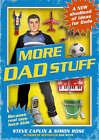 More Dad Stuff: Shedloads More Ideas for Dads by Steve Caplin, Simon Rose (Hardback, 2007)
