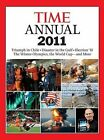 Time Annual 2011 by Kelly Knauer and Time Magazine Editors (2011, Hardcover)