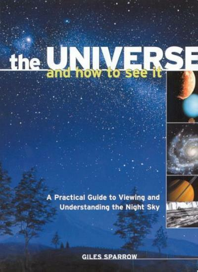 The Universe and How to See It - A Practical Guide to Viewing and Understanding