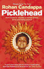 Picklehead: From Ceylon to Suburbia - A Memoir of Food, Family and Finding Yourself by Rohan Candappa (Paperback, 2007)
