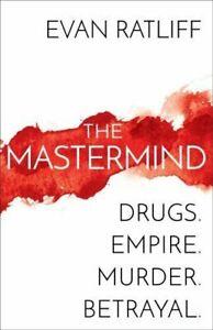 THE-MASTERMIND-Drugs-Empire-Murder-Betrayal-by-Evan-Ratliff-0399590412