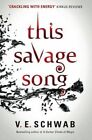This Savage Song by V. E. Schwab (Paperback, 2016)