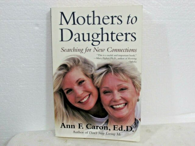 Mothers to Daughters : Searching for New Connections by Ann F. Caron - Paperback
