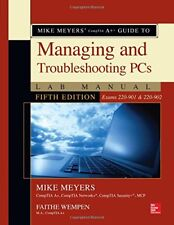 Mike Meyers' CompTIA a+ Guide to Managing and Troubleshooting PCs Lab Manual, Fifth Edition (Exams 220-901 And 220-902) by Mike Meyers and Faithe Wempen (2016, Paperback)