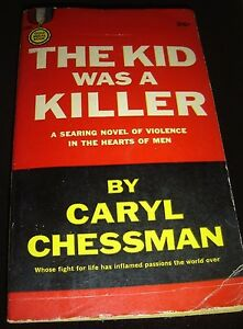 The-Kid-Was-A-Killer-By-Caryl-Chessman-1st-Gold-Medal-April-1960-S1002-Paperback