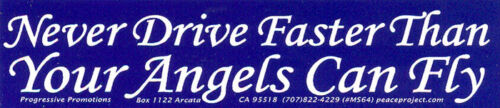 Small Bumper Sticker Decal Never Drive Faster Than Your Angels Can Fly