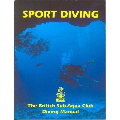 Sport Diving: British Sub-Aqua Club Diving Manual (BSAC Manuals .9780091752569