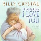I Already Know I Love You by Billy Crystal (Paperback, 2007)