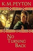 No Turning Back (Roman Pony Adventures) By K. M. Peyton