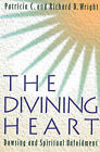 The Divining Heart: Dowsing and Spiritual Unfoldment by Richard D. Wright, Patricia C. Wright (Paperback, 1994)