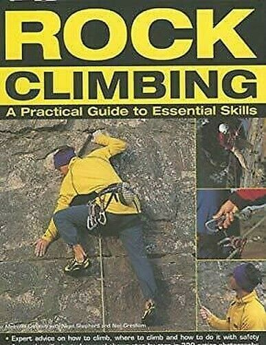 Rock Climbing: A Practical Guide To Essential Skills von Creasey, Malcolm