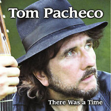 TOM PACHECO - Like New CD - There Was A Time