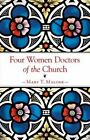 Four Women Doctors of the Church by Mary T. Malone (Paperback, 2015)