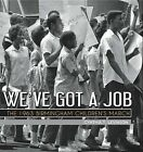 We've Got a Job: The 1963 Birmingham Children's March by Cynthia Levinson (Hardback, 2012)