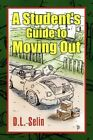 Student's Guide to Moving out 9781425763244 by D L Selin Paperback