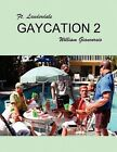 FT Lauderdale Gaycation 2 by Bill Giancursio (Paperback / softback, 2011)
