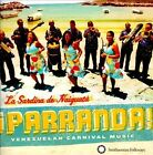 Parranda! Venezuelan Carnival Music by La Sardina De Naiguata (CD, Jun-2012, Smithsonian Folkways Recordings)
