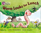 Collins Big Cat: Worm Looks for Lunch: Band 05/Green by Julia Donaldson (Paperback, 2012)
