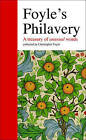 Foyle's Philavery: A Treasury of Unusual Words by Christopher Foyle (Hardback, 2007)