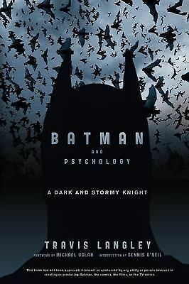 Batman and Psychology : A Dark and Stormy Knight by Travis Langley (2012,...
