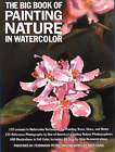 The Big Book of Painting Nature in Watercolour by John Shaw, Ferdinand Petrie (Paperback, 1990)