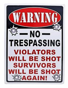 12-034-x-17-034-Tin-Metal-Sign-No-Trespassing-Violators-Will-Be-Shot-Survivors-Again