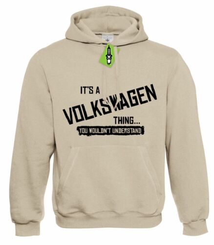 4XL you wouldn/'t understand Hoodie Hoody S Mens It/'s a VOLKSWAGEN thing..