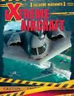 Extreme Aircraft by Ian F Mahaney (Paperback / softback, 2015)