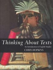 Thinking about Texts : An Introduction to English Studies by Chris Hopkins...