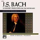Bach -- 18 Short Preludes by Kim O'Reilly (CD-Audio, 1998)