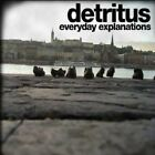 Everyday Explanations * by Detritus (CD, Oct-2011, Ad Noiseam)
