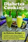 Diabetes Cooking: 93 Diabetes Recipes for Breakfast, Lunch, Dinner, Snacks and Smoothies. a Guide to Diabetes Foods to Help You Prepare Healthy Delicious Diabetes Meals for Total Diabetes Control. by John McArthur (Paperback / softback, 2014)