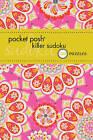 Pocket Posh Killer Sudoku 2: 100 Puzzles by The Puzzle Society (Paperback, 2013)