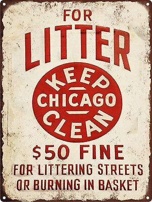 Litter Chicago Clean STREET $50 Fine Rustic Metal Sign Man cave 9x12 SS106