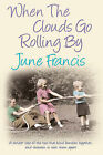 When the Clouds Go Rolling by by June Francis (Hardback, 2007)