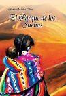 El Parque de Los Suenos by Maria Martha Calvo (Hardback, 2013)