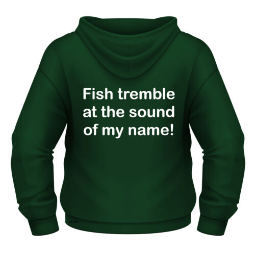 Funny Fishing Hoodie /'Fish tremble at the sound of my name /' All sizes