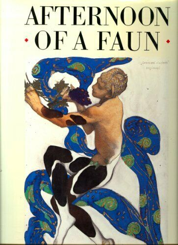 Afternoon of a Faun: Mallarme, Debussy, Nijinsky by Musee D'Orsay Book The Fast