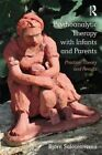 Psychoanalytic Therapy with Infants and Their Parents: Practice, Theory, and Results by Bjorn Salomonsson (Paperback, 2014)
