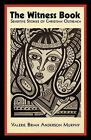 The Witness Book: Sensitive Stories of Christian Outreach by Valerie Brian Anderson Murphy (Paperback, 2011)