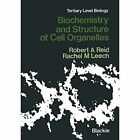 Biochemistry and Structure of Cell Organelles by Robert A. Reid (Paperback, 2012)